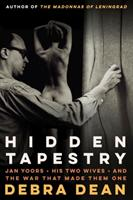 Hidden Tapestry: Jan Yoors, His Two Wives, and the War That Made Them One (ISBN: 9780810136830)