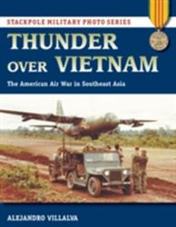 Thunder Over Vietnam: The American Air War in Southeast Asia (ISBN: 9780811716673)