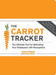 The Carrot Tracker: The Ultimate Tool for Motivating Your Employees with Recognition (ISBN: 9780811876803)