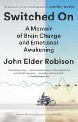 Switched on: A Memoir of Brain Change and Emotional Awakening (ISBN: 9780812986648)
