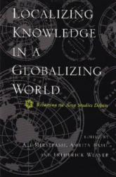 Localizing Knowledge in a Globalizing World: Recasting the Area Studies Debate (ISBN: 9780815629825)