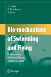 Bio-mechanisms of Swimming and Flying - Fluid Dynamics, Biomimetic Robots, and Sports Science (2007)
