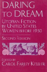 Daring to Dream: Utopian Fiction by United States Women Before, 1950 (ISBN: 9780815626558)