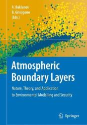 Atmospheric Boundary Layers - Nature, Theory, and Application to Environmental Modelling and Security (2007)
