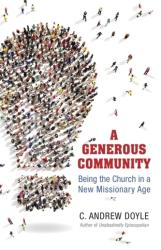 A Generous Community: Being the Church in a New Missionary Age (ISBN: 9780819232304)