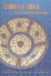 Ceramica y Cultura: The Story of Spanish and Mexican Mayilica (ISBN: 9780826331021)