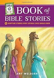 Loyola Kids Book of Bible Stories: 60 Scripture Stories Every Catholic Child Should Know (ISBN: 9780829445398)