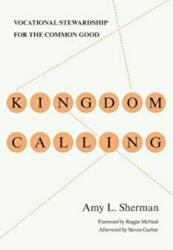 Kingdom Calling: Vocational Stewardship for the Common Good (ISBN: 9780830838097)
