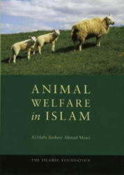 Animal Welfare in Islam (ISBN: 9780860374114)