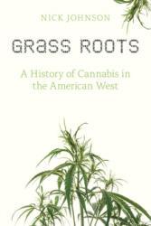 Grass Roots - Nick Johnson (ISBN: 9780870719080)