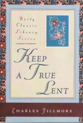 Keep a True Lent (ISBN: 9780871593023)