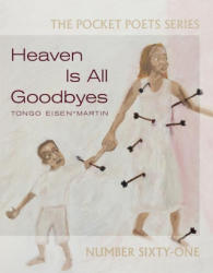 Heaven Is All Goodbyes: Pocket Poets No. 61 (ISBN: 9780872867451) (ISBN: 9780872867451)