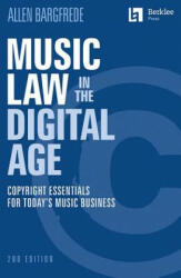 Music Law in the Digital Age: Copyright Essentials for Today's Music Business (ISBN: 9780876391730)