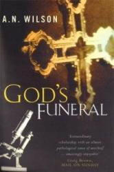 God's Funeral - A. N. Wilson (2000)
