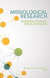 Missiological Research: Interdisciplinary Foundations, Methods, and Integration (ISBN: 9780878086337)