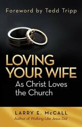 Loving Your Wife as Christ Loves the Church (ISBN: 9780884693048)