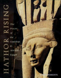 Hathor Rising: The Power of the Goddess in Ancient Egypt (ISBN: 9780892816217)