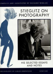 Stieglitz on Photography: His Selected Essays and Notes (ISBN: 9780893818043)