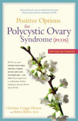 Positive Options for Polycystic Ovary Syndrome (Pcos): Self-Help and Treatment - Christine Craggs-Hinton, Adam Balen (ISBN: 9780897934374)