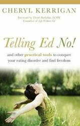 Telling Ed No! : And Other Practical Tools to Conquer Your Eating Disorder and Find Freedom (ISBN: 9780936077628)