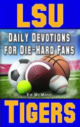 Daily Devotions for Die-Hard Fans LSU Tigers (ISBN: 9780984084722)