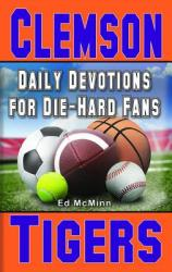 Daily Devotions for Die-Hard Fans Clemson Tigers (ISBN: 9780988259522)