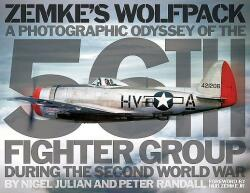 Zemke's Wolfpack: A Photographic Odyssey of the 56th Fighter Group During the Second World War (ISBN: 9780992620783)