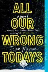 All Our Wrong Todays (ISBN: 9781101985151)