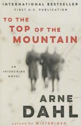 To the Top of the Mountain: An Intercrime Novel (ISBN: 9781101911402)