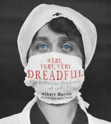 Very, Very, Very Dreadful: The Influenza Pandemic of 1918 (ISBN: 9781101931462)