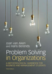 Problem Solving in Organizations: A Methodological Handbook for Business and Management Students (ISBN: 9781108416269)