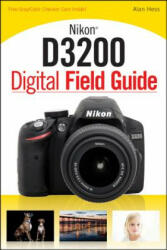 Nikon D3200 Digital Field Guide (ISBN: 9781118438220)