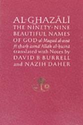 Al-Ghazali on the Ninety-Nine Beautiful Names of God - Al-Maqsad Al-Asna Fi Sharh Asma' Allah Al-Husna (1993)