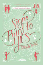 Signs Point to Yes: An Adorkable Romance (ISBN: 9781250066008)