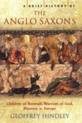 Brief History of the Anglo-Saxons (2006)