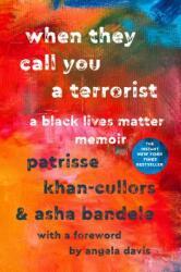 When They Call You a Terrorist: A Black Lives Matter Memoir (ISBN: 9781250171085)