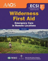 Wilderness First Aid: Emergency Care in Remote Locations (ISBN: 9781284147681)