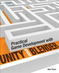 Practical Game Development with Unity and Blender (ISBN: 9781305074705)
