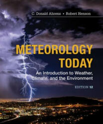 Meteorology Today: Introductory Weather Climate & Environment: An Introduction to Weather, Climate and the Environment (ISBN: 9781337616669)