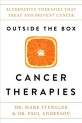 Outside the Box Cancer Therapies - Mark Stengler, Paul Anderson (ISBN: 9781401954581)