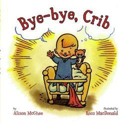 Bye-Bye, Crib (ISBN: 9781416916215)