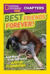 Best Friends Forever! : And More True Stories of Animal Friendships (ISBN: 9781426309540)