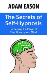 Secrets of Self-Hypnosis - Adam Eason (2005)
