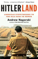 Hitlerland: American Eyewitnesses to the Nazi Rise to Power (ISBN: 9781439191019)