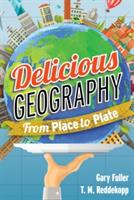 Delicious Geography: From Place to Plate (ISBN: 9781442245327)