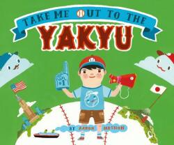 Take Me Out to the Yakyu (ISBN: 9781442441774)