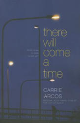 There Will Come a Time (ISBN: 9781442495869)