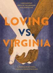 Loving vs. Virginia: A Documentary Novel of the Landmark Civil Rights Case (ISBN: 9781452125909)