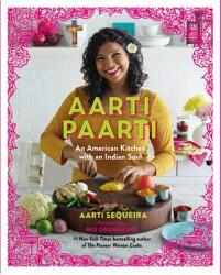Aarti Paarti: An American Kitchen with an Indian Soul (ISBN: 9781455545414)
