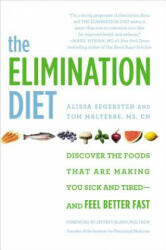 The Elimination Diet: Discover the Foods That Are Making You Sick and Tired--And Feel Better Fast (ISBN: 9781455581863)